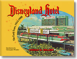 Disneyland Hotel: The Early Years 1954-1988